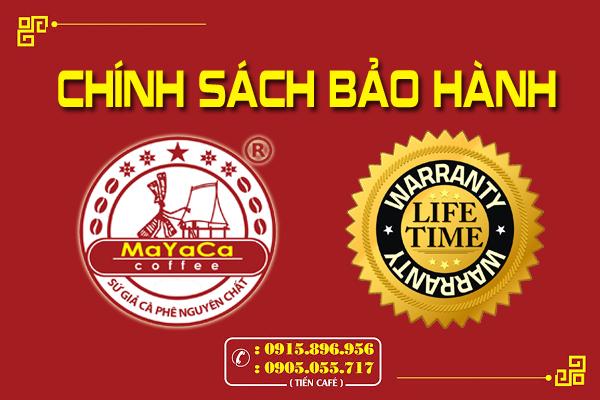 chinh-sach-bao-hanh-mayaca-coffee