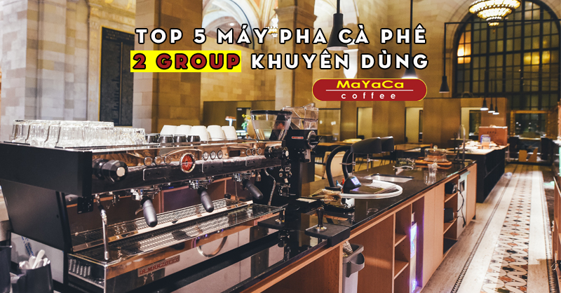 top-5-may-pha-ca-phe-2-group-khuyen-dung