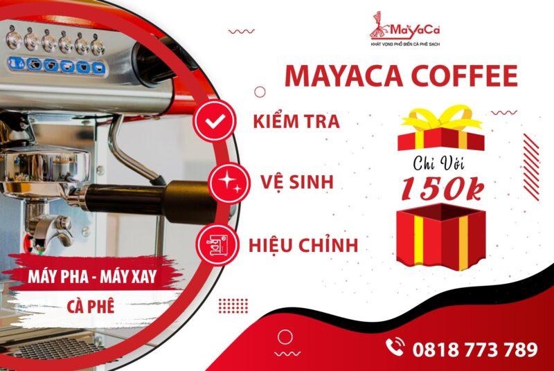 Dịch vụ chăm sóc bảo dưỡng máy pha cà phê - mayaca care 150